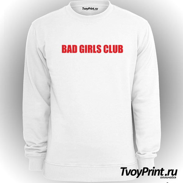 Свитшот bad girls club
