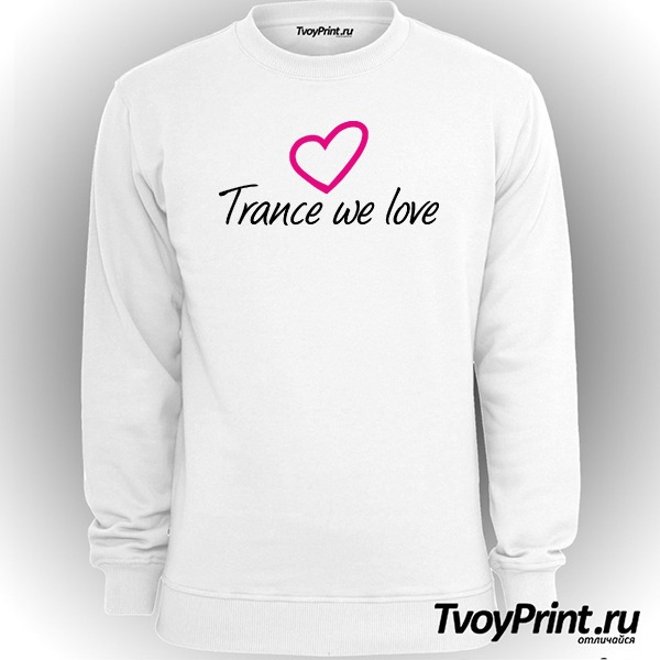 Свитшот Trance we love