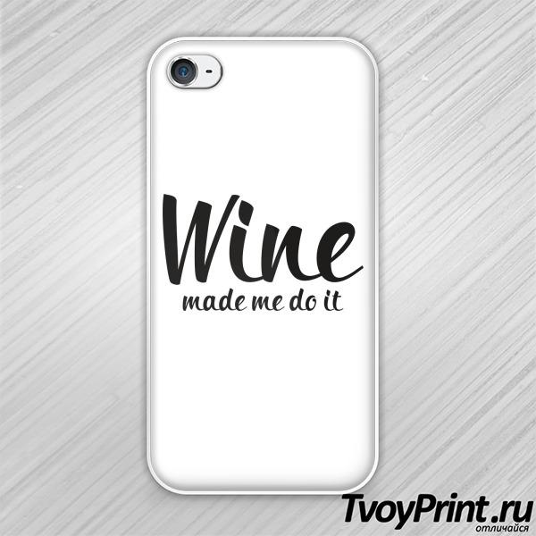 Чехол iPhone 4S  вино заставило меня сделать это )