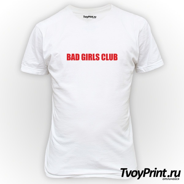 Футболка bad girls club