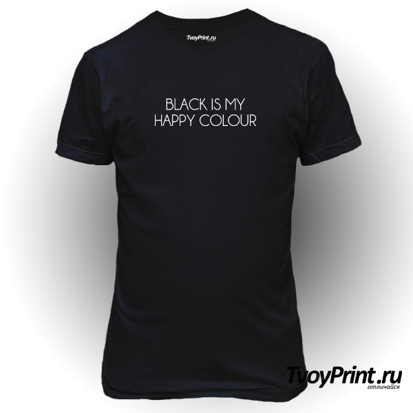 Футболка black  is my happy colour