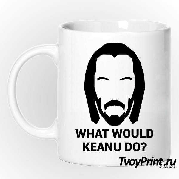 Кружка WHAT WOULD KEANU DO ?
