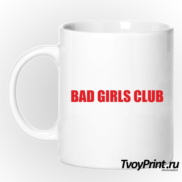 Кружка bad girls club