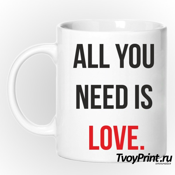 Кружка all you need is love