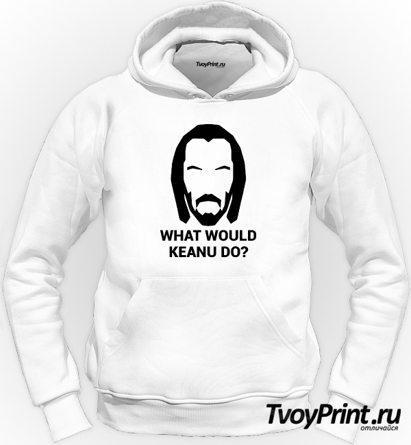 Толстовка WHAT WOULD KEANU DO ?