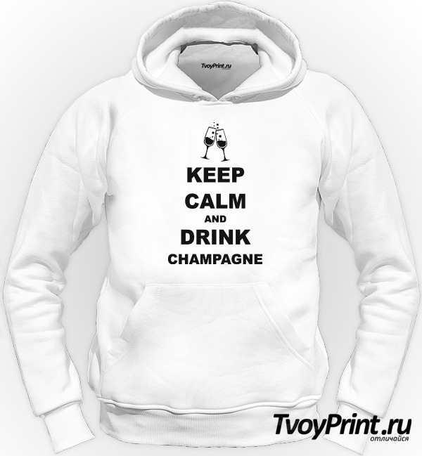Толстовка keep calm and drink champagne