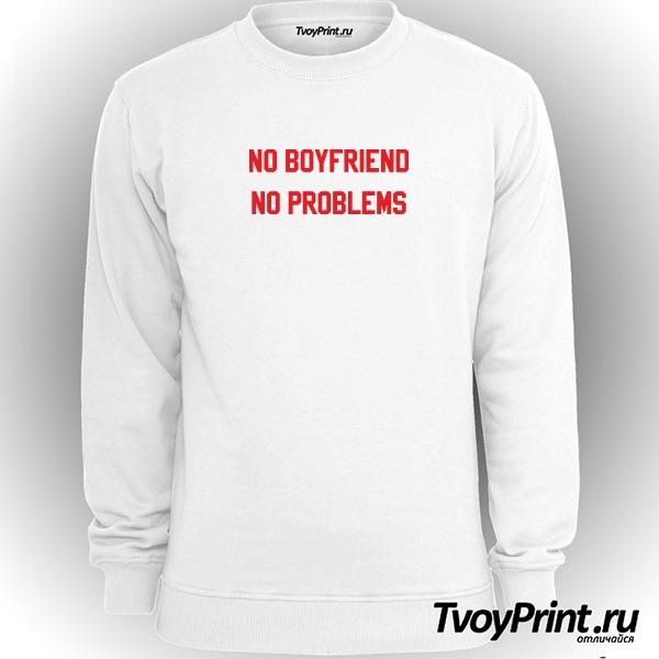 Свитшот no boyfriend no problem