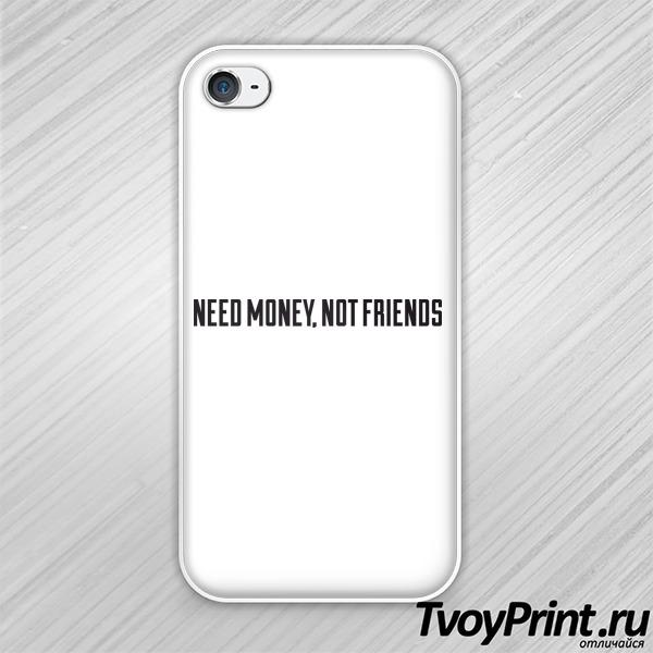Чехол iPhone 4S NEED MONEY, NOT FRIENDS